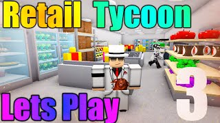 [ROBLOX: Retail Tycoon] - Lets Play Ep 3 - Omega Walmart