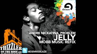 Andre Nickatina ft. Problem - Jelly (Dennis Blaze Mobb Music Refix) [Thizzler.com]