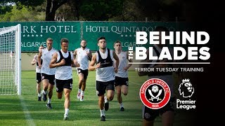 Behind The Blades | Sheffield United Training in Portugal 'Terror Tuesday'