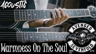 Warmness On The Soul (Avenged Sevenfold) - Acoustic Guitar Cover Full Version