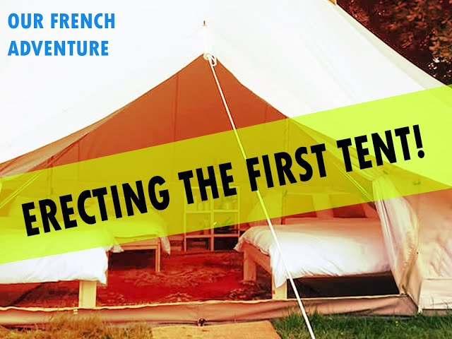 Our French Adventure - Putting up our first tent!!