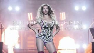 Run The World (Girls) [Mrs. Carter Show Live Instrumental Remake]