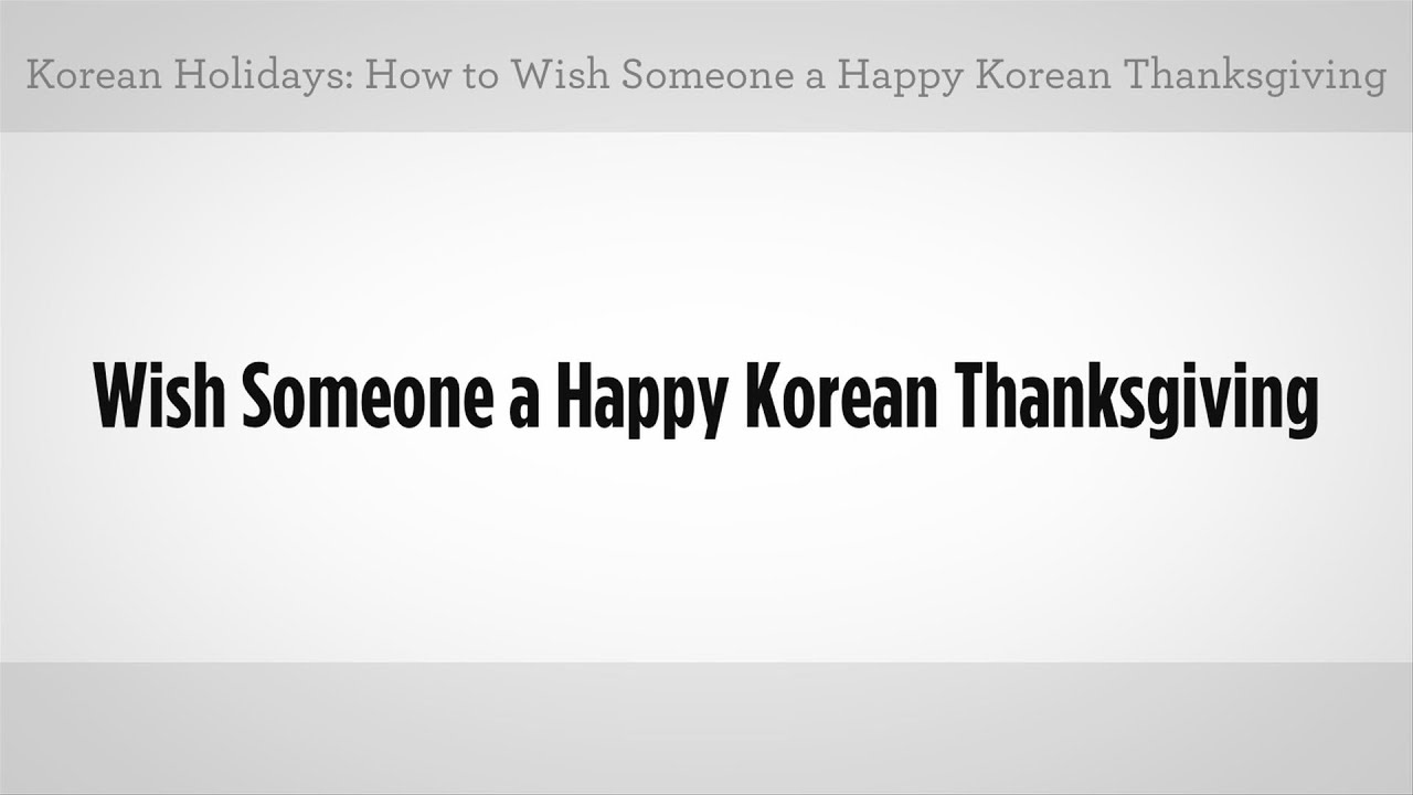 How to say happy korean thanksgiving learn korean youtube kristyandbryce Image collections