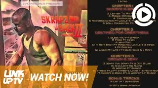 Skrapz is Back Part  2 (FULL MIXTAPE) | Link Up TV