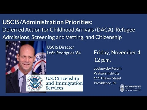 USCIS/Administration Priorities on DACA, Refugee Admissions, Screening and Vetting, and Citizenship