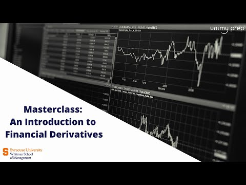 Whitman School of Management Masterclass: An Introduction to Financial Derivatives