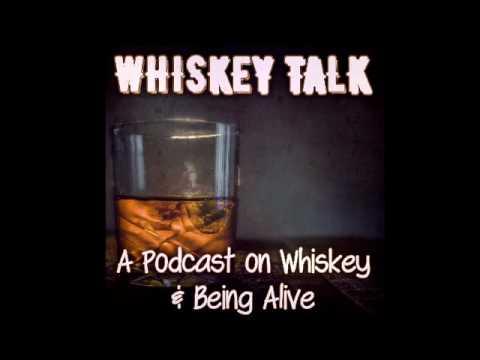 Whiskey Talk 1 - On Whiskey & Being Alive