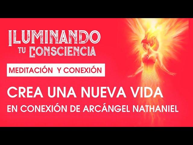 ¿Cómo Crear una Vida Excelente con Arcángel Nathaniel?