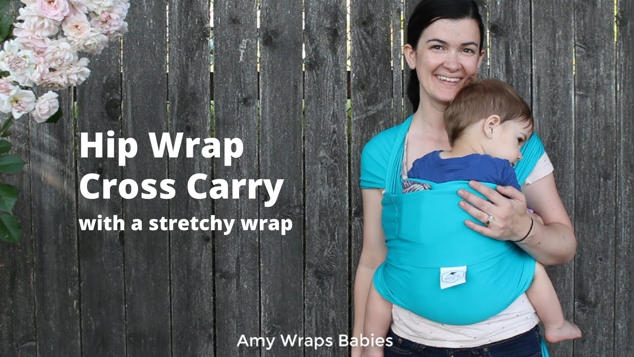 What Else Can A Stretchy Wrap Do Hip Wrap Cross Carry With A Twist In A Joey Wrap