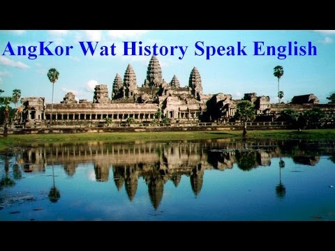 AngKor Wat Cambodia | AngKor Wat History ( Speak English ) | AngKor Wat Siem Reap