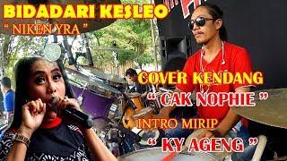 Download BIDADARI KESLEO NIKEN YRA FULL KENDANG CAK NOPHIE ADELLA (mirip KY AGENG)