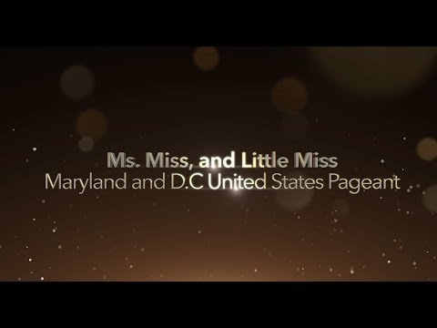 Ms, Miss and Little Miss Maryland and D C United States Pageant