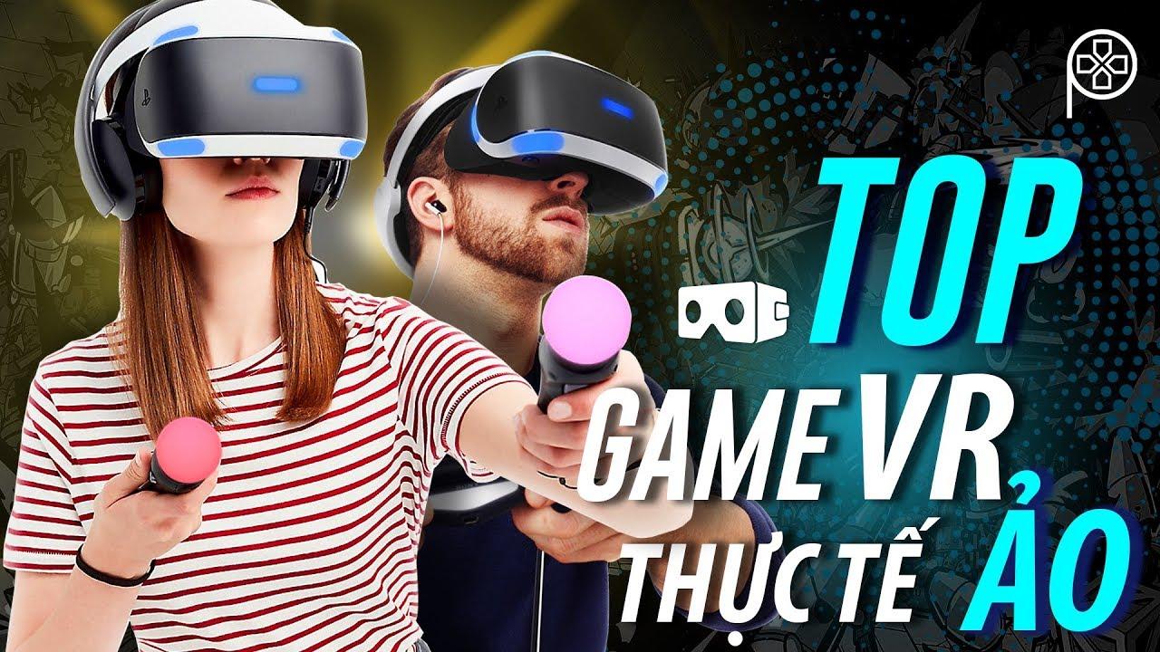 DANH SÁCH GAME THỰC TẾ ẢO HAY CHO PLAYSTATION VR