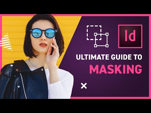 ULTIMATE GUIDE to MASKING in InDesign CC 2019