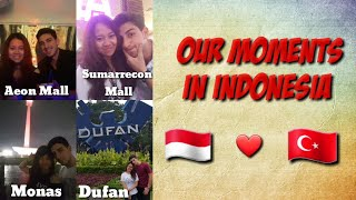 LONG DISTANCE RELATIONSHIP || OUR MOMENTS IN INDONESIA || TURKEY & INDONESIA || VLOG
