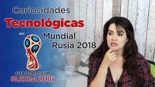Mundial Rusia 2018: Tecnología en el fútbol