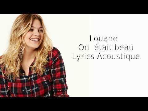Louane ~ On était beau ~ Lyrics Acoustique