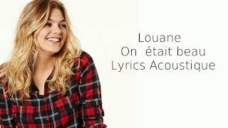 Louane On était beau Lyrics Acoustique
