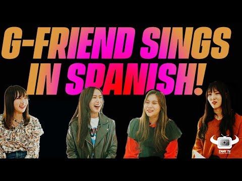 GFRIEND SINGING IN SPANISH!
