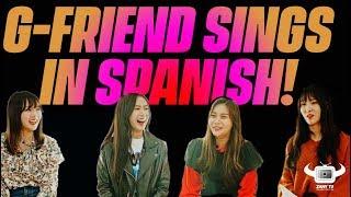 GFRIEND SINGING IN SPANISH