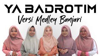 Download YA BADROTIM MEDLEY VERSI BANJARI