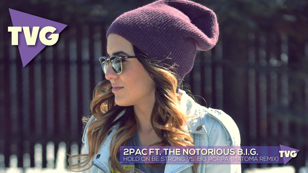 Download 2pac - Hold On Be Strong vs. The Notorious B.I.G. - Big Poppa (Matoma Remix)