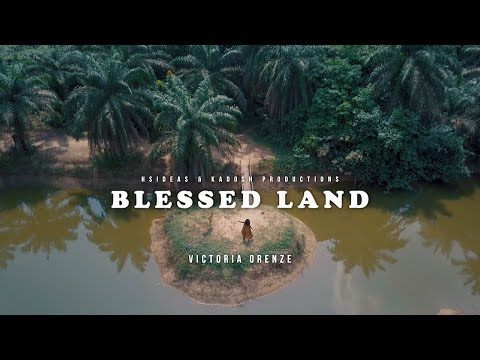 BLESSED LAND | Victoria Orenze - Official Video