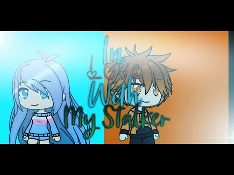 In Love With My Stalker || Gacha Life Mini Movie