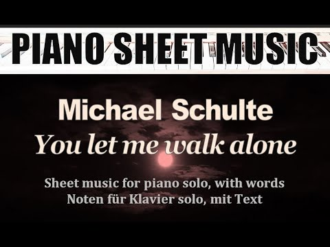 Michael Schulte - You let me walk alone (Piano Solo sheet music/Words)