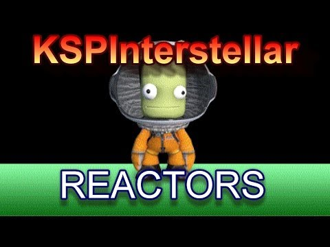 KSP Interstellar: Reactors Tutorial