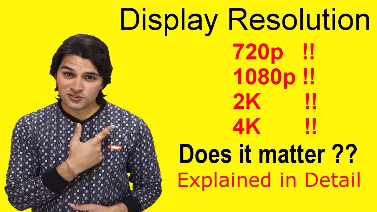 Download [Hindi-हिन्दी] Display Resolution Explained : 720p, 1080p, 2K or 4k !! #AnkushTyagiExplains