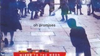 Wired To The Moon - Promises