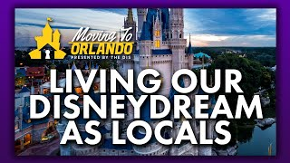 What We Do as Locals to Live Our Disney Dream