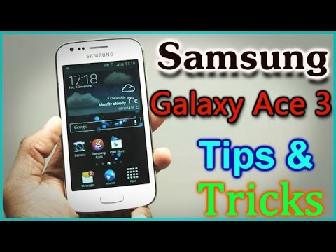 Samsung Galaxy Ace 3 Tips & Tricks