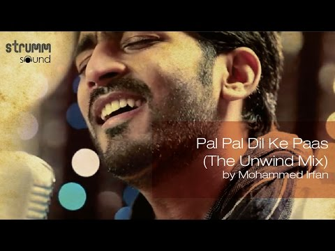 Pal Pal Dil Ke Paas (The Unwind Mix) By Mohammed Irfan