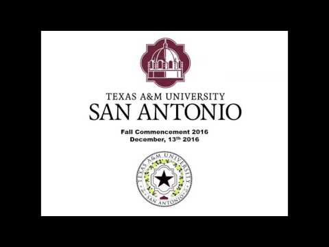 Texas A&M University-San Antonio Fall 2016 Commencement Ceremony