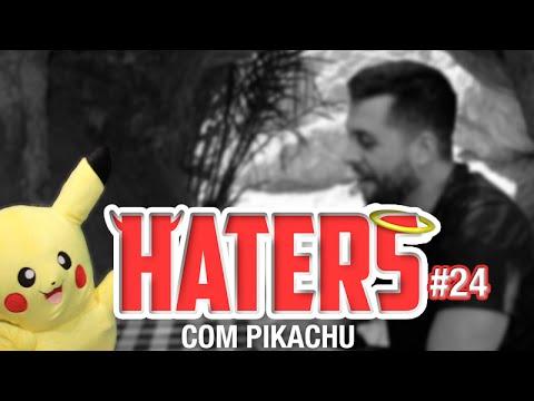 HATERS #24 - PIKACHU - O PIKA