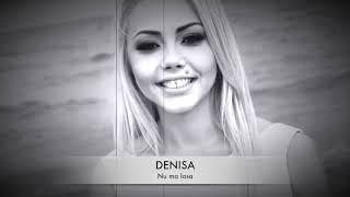 DENISA - Nu ma lasa