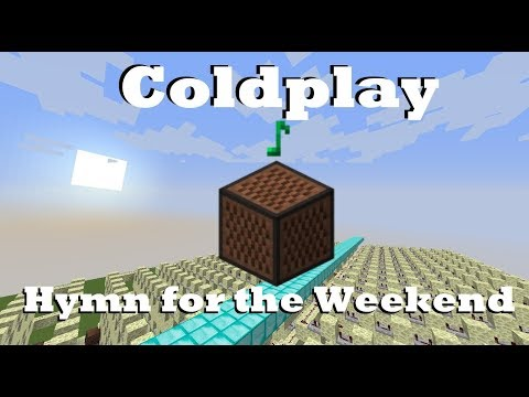 Coldplay - Hymn for the Weekend - Minecraft Note Blocks 1.12