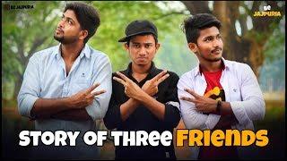 Be jajpuria || STORY OF THREE FRIENDS ||