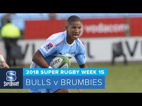 HIGHLIGHTS: 2018 Super Rugby Week 15: Bulls v Brumbies