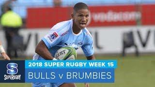 HIGHLIGHTS: 2018 Super Rugby Week 15: Bulls v Brumbies