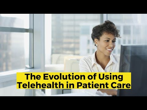 The Evolution of Using Telehealth in Patient Care