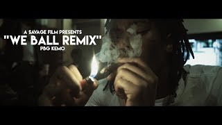 PBG Kemo- We Ball (Remix) | Shot By @SavageFilms91 @PBGKemo