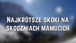 Najkrótsze skoki na skoczniach mamucich + KONKURS (napisy/subtitles)
