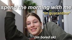 how i spend my mornings in quarantine *morning routine*