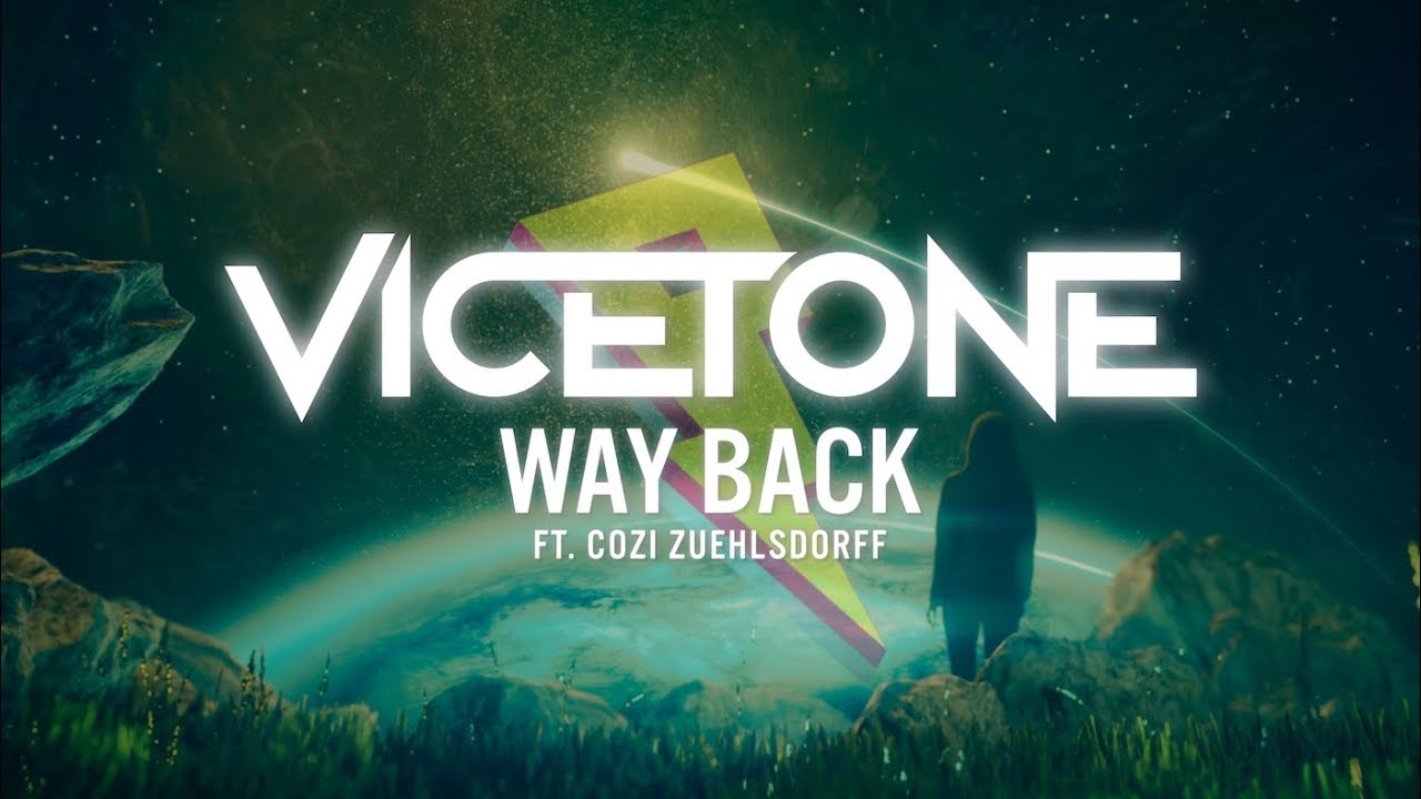 vicetone-way-back-ft-cozi-zuehlsdorff-lyric-video-proximity
