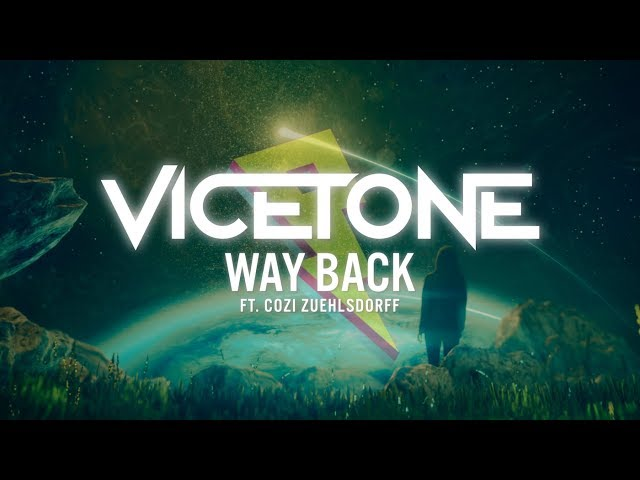 Vicetone - Way Back ft. Cozi Zuehlsdorff (Lyric Video)