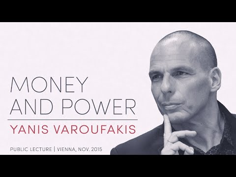 Yanis Varoufakis: »MONEY AND POWER«, Public Lecture 2015-11-04