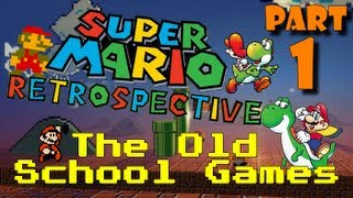 Super Mario Retrospective - Part 1 - The Old School Games!